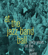 »At the Jazz Band Ball. Sixty Years on the Jazz Scene« von Nat Hentoff